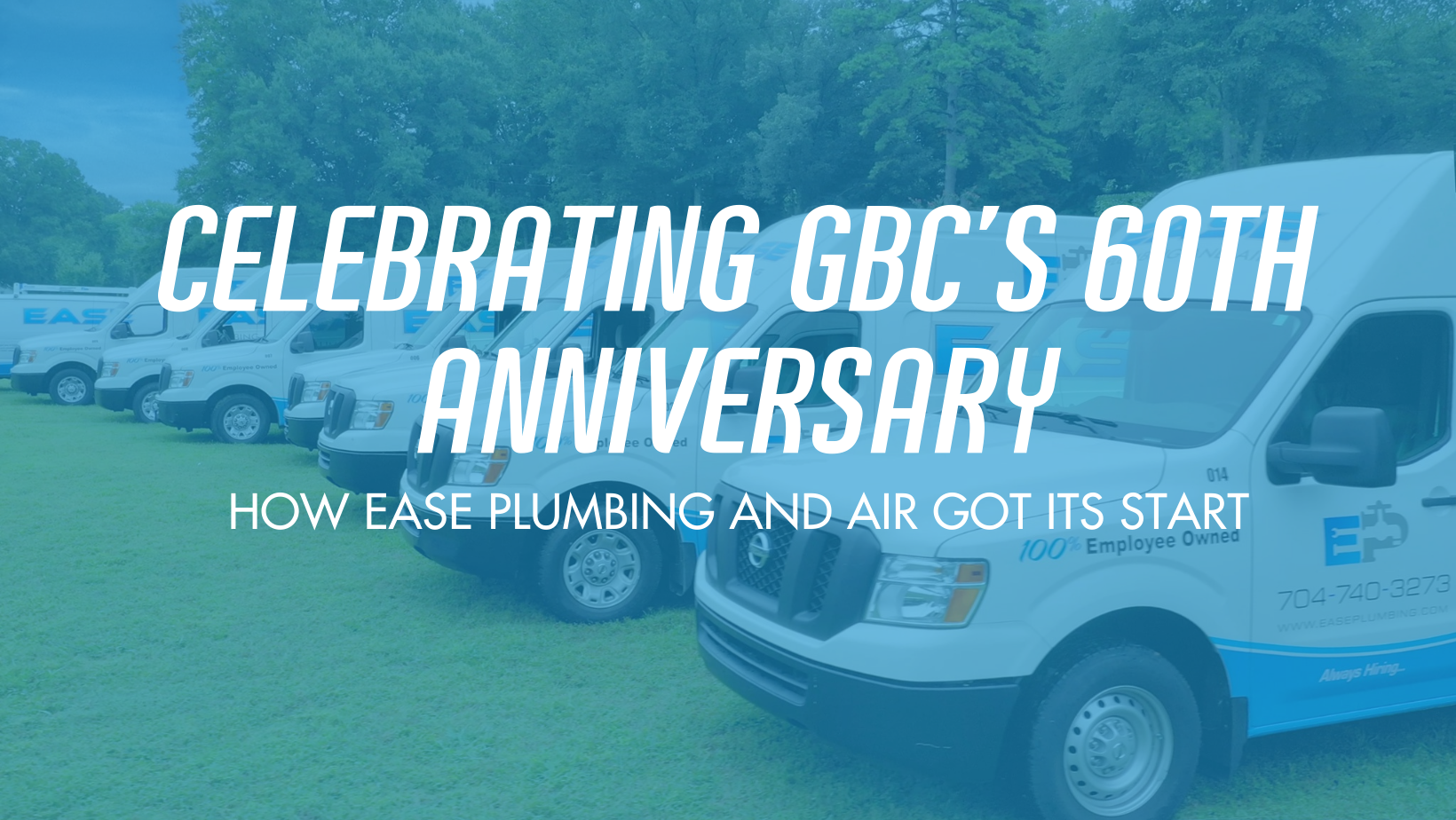Ease Plumbing and Air shares its story in celebration of Griffin Brothers Companies' 60th Anniversary