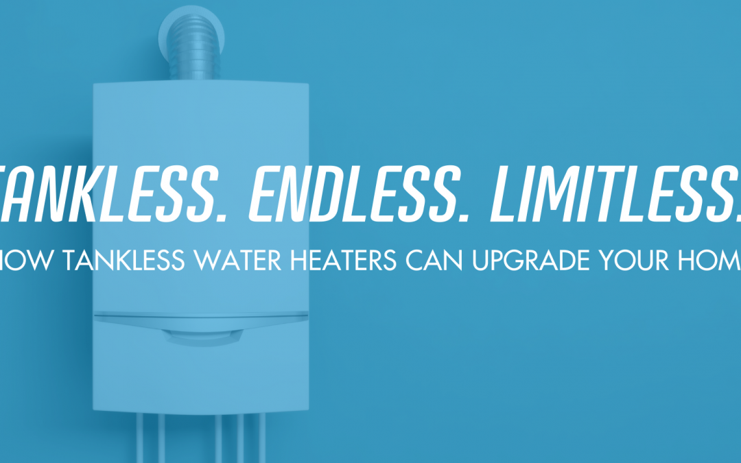 The Reasons To Go Tankless Are Endless