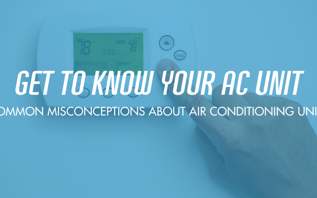 Common Air Conditioning Misconceptions