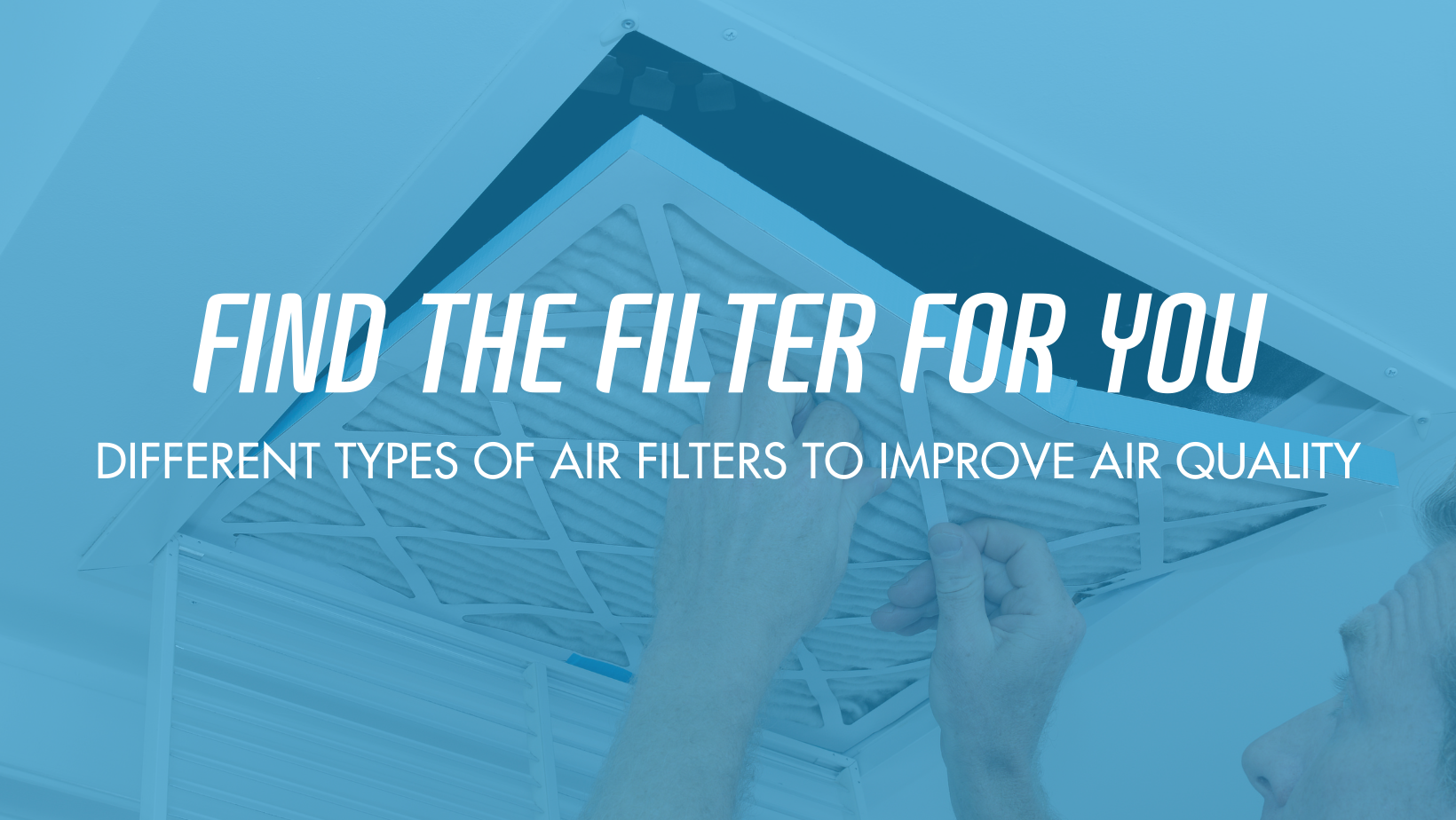 Filtering Through The Types of Air Filters