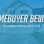Ease Plumbing Warns Charlotte Homebuyers of 5 Plumbing Pitfalls to Avoid