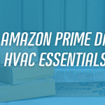 5 Amazon Prime Day HVAC Essentials from Ease Plumbing and Air
