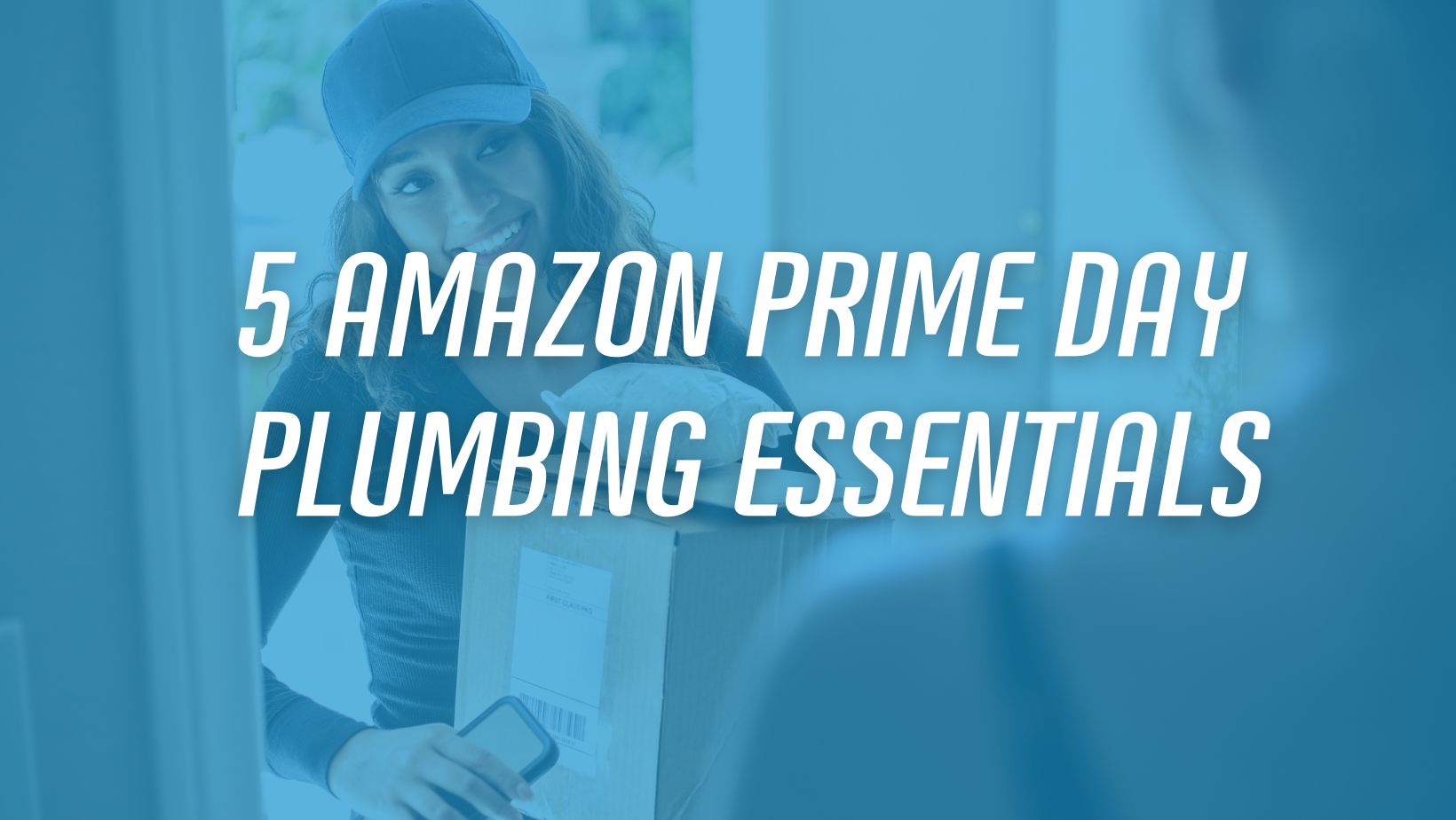 5 Amazon Prime Day Plumbing Essentials from Ease Plumbing and Air