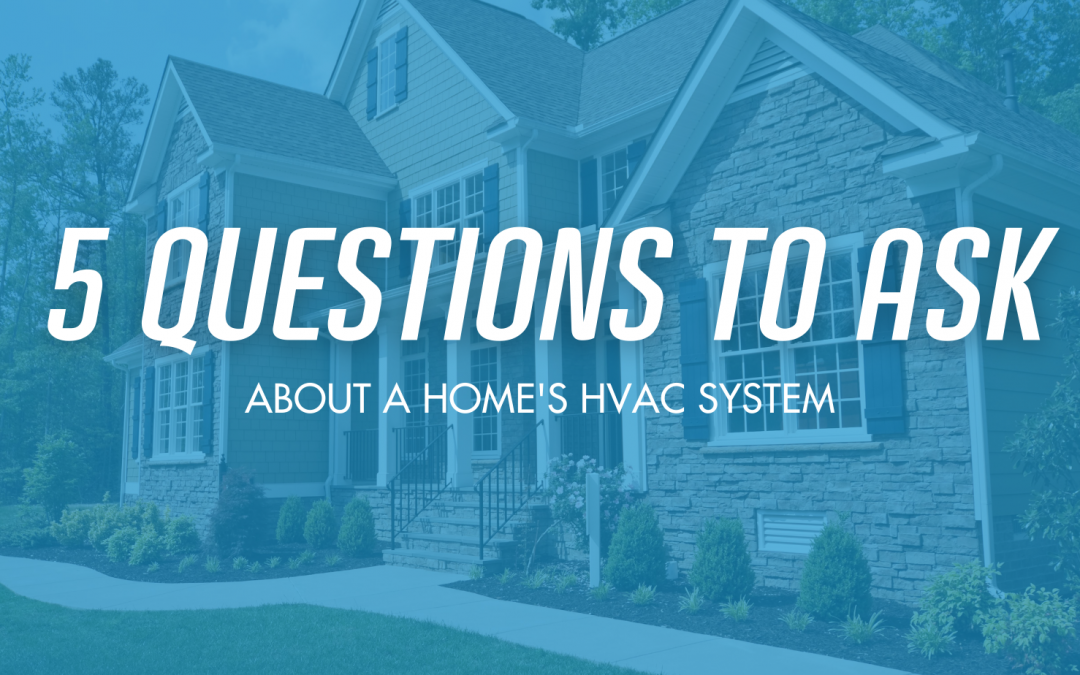 5 Questions Prospective Homebuyers Should Ask About An HVAC System