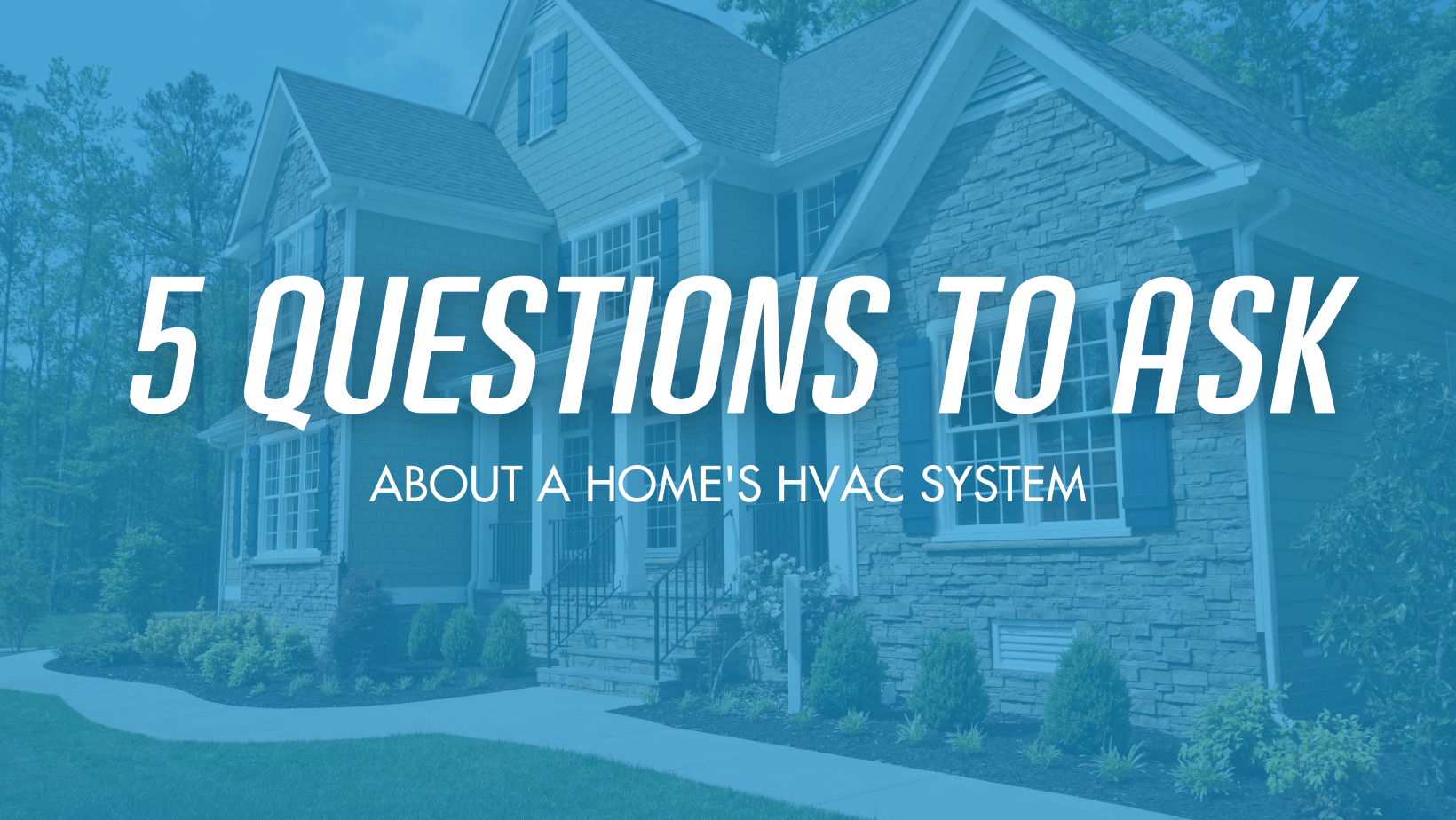 Ease Air Gives 5 Questions to Ask About A Home's HVAC Unit Before Purchasing A New Home