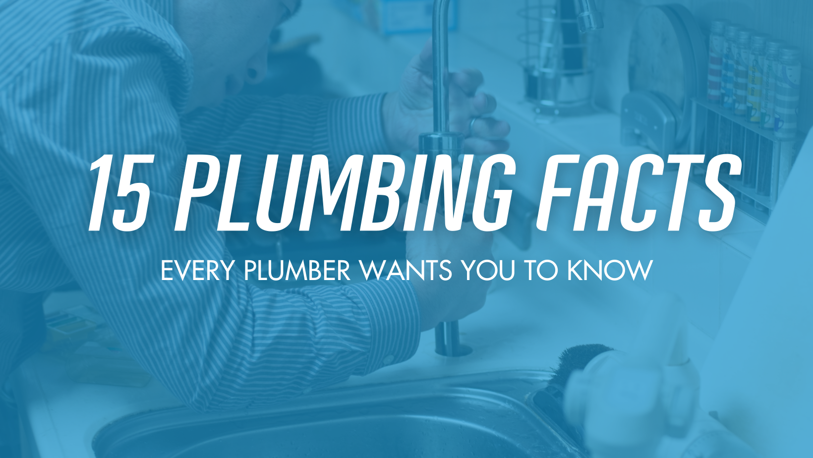 Ease Plumbing Gives 15 Plumbing Facts That All Homeowners Should Know