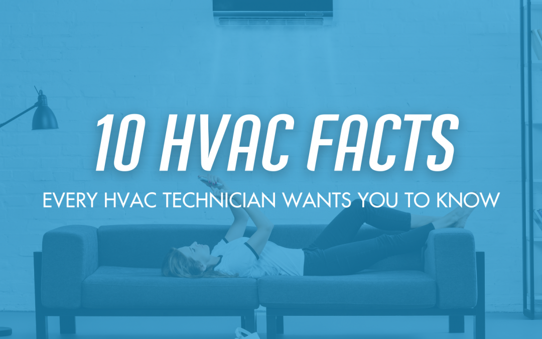 10 Heating and Cooling Facts Every Homeowner Should Know