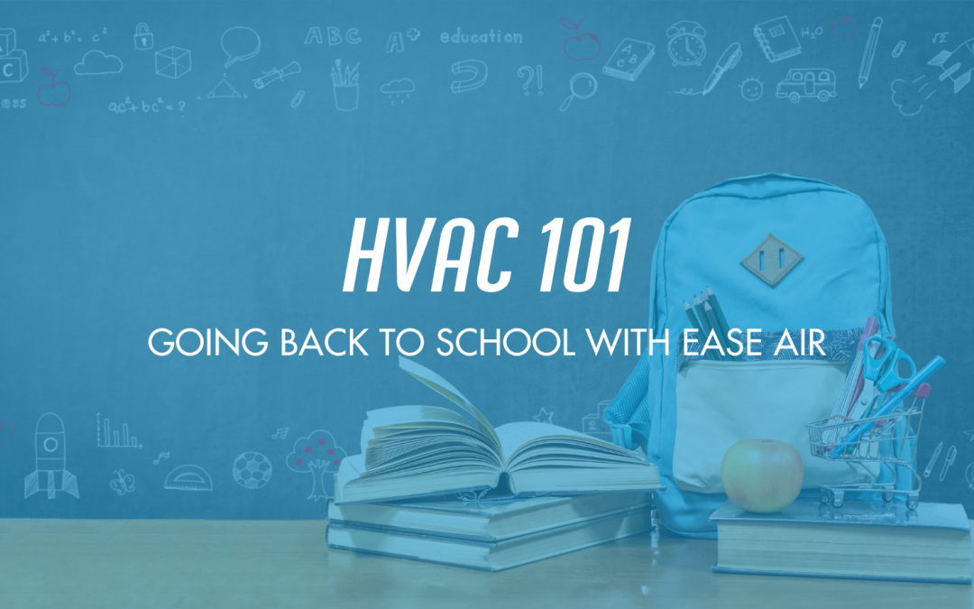 HVAC 101: A Back-To-School Study Guide On Your Home's Heating and Cooling System