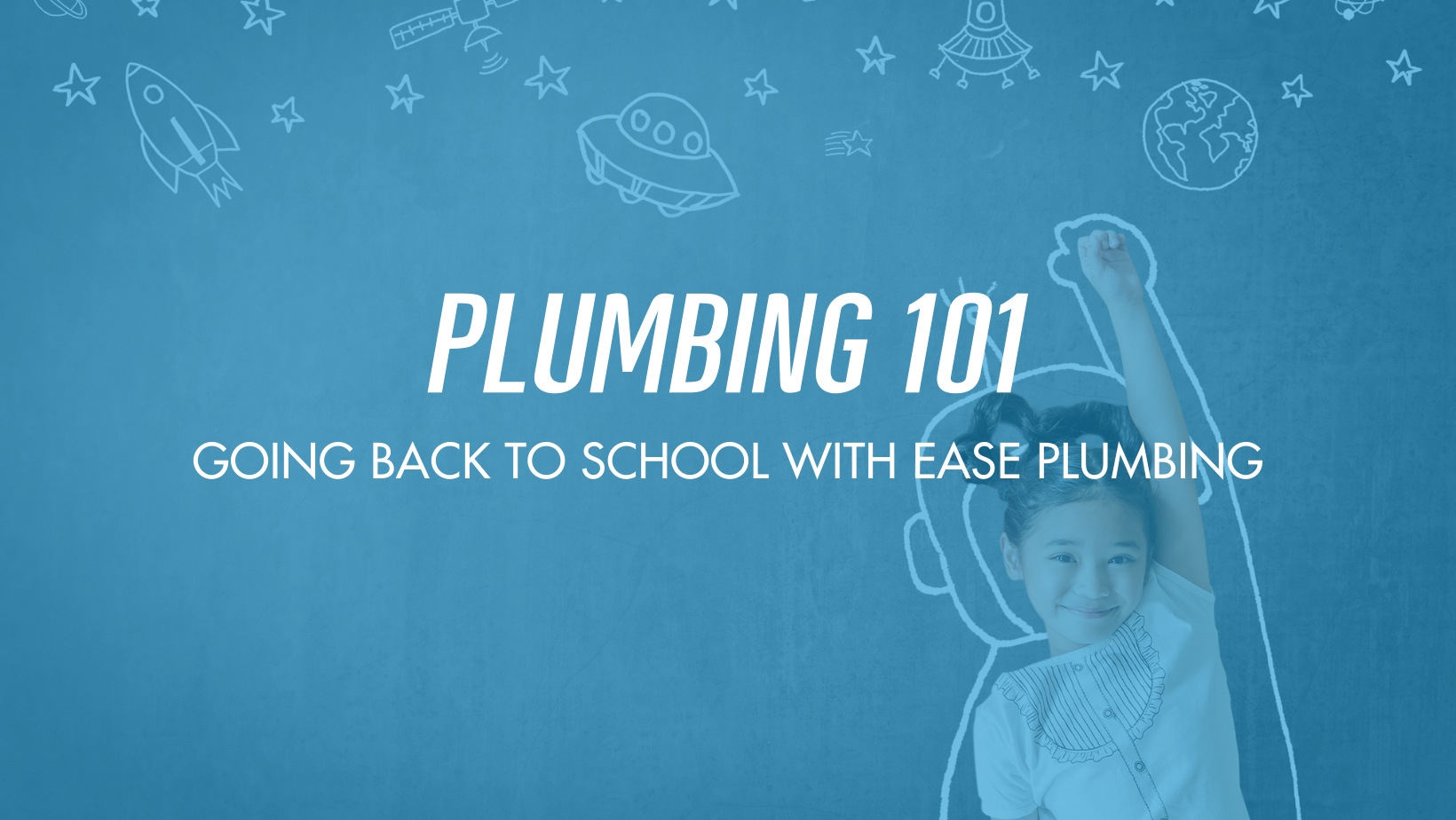 Go Back to School with Ease Plumbing and Study Up On These Plumbing Facts