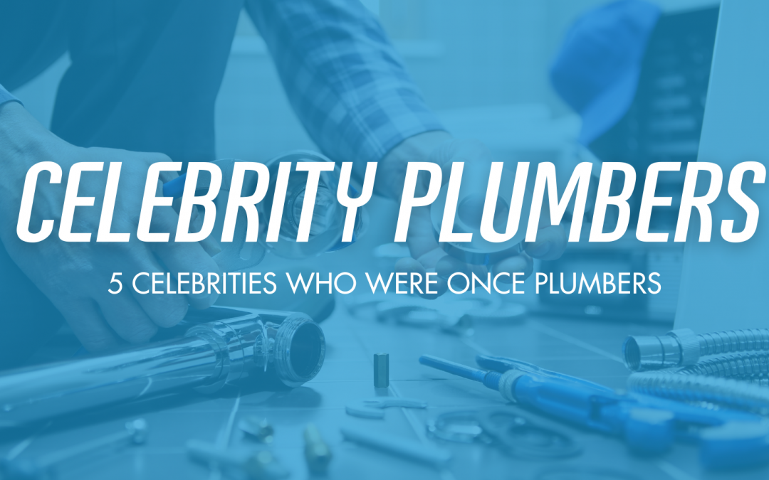 Celebrities Who Once Were Plumbers