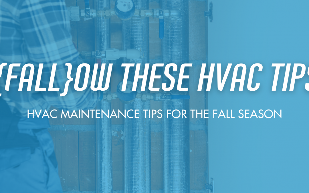 5 HVAC Tips To {Fall}ow